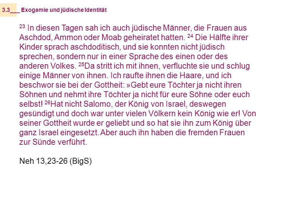 23 In diesen Tagen sah ich auch jüdische Männer, die Frauen aus Aschdod, Ammon oder Moab geheiratet hatten.