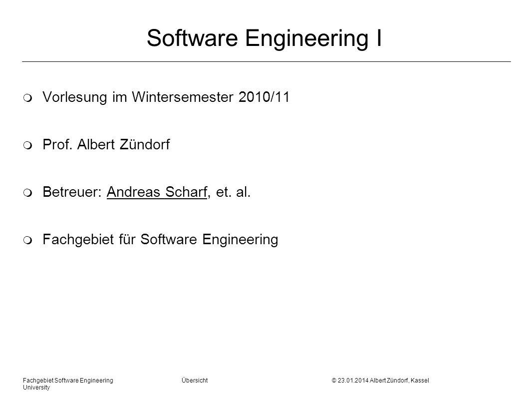 Fachgebiet Software Engineering Übersicht © 23.01.2014 Albert Zündorf, Kassel University Was braucht man für die Softwareentwicklung im Team?