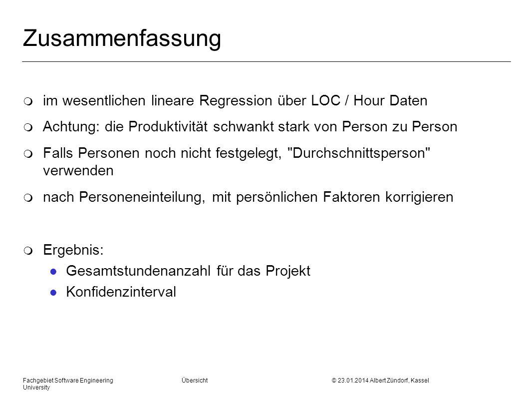 Fachgebiet Software Engineering Übersicht © 23.01.2014 Albert Zündorf, Kassel University Zusammenfassung m im wesentlichen lineare Regression über LOC