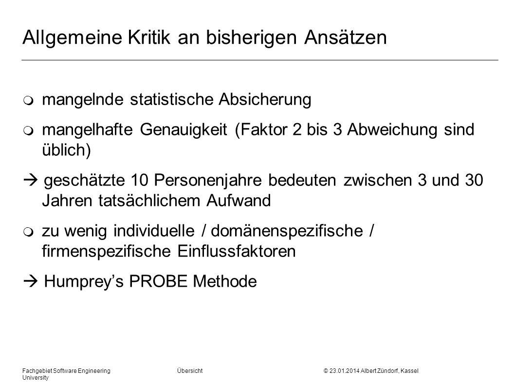 Allgemeine Kritik an bisherigen Ansätzen m mangelnde statistische Absicherung m mangelhafte Genauigkeit (Faktor 2 bis 3 Abweichung sind üblich) geschä
