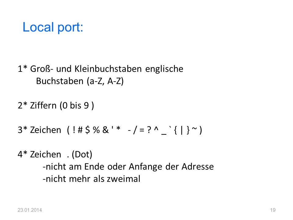 1* Groß- und Kleinbuchstaben englische Buchstaben (a-Z, A-Z) 2* Ziffern (0 bis 9 ) 3* Zeichen ( ! # $ % & ' * - / = ? ^ _ ` { | } ~ ) 4* Zeichen. (Dot