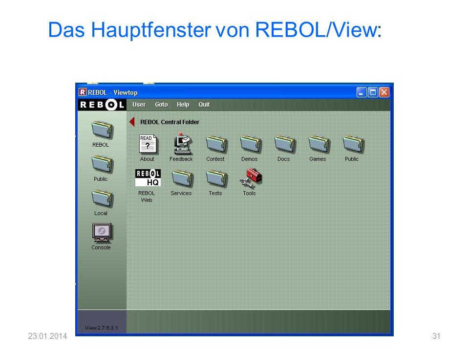 Das Hauptfenster von REBOL/View: 3123.01.2014