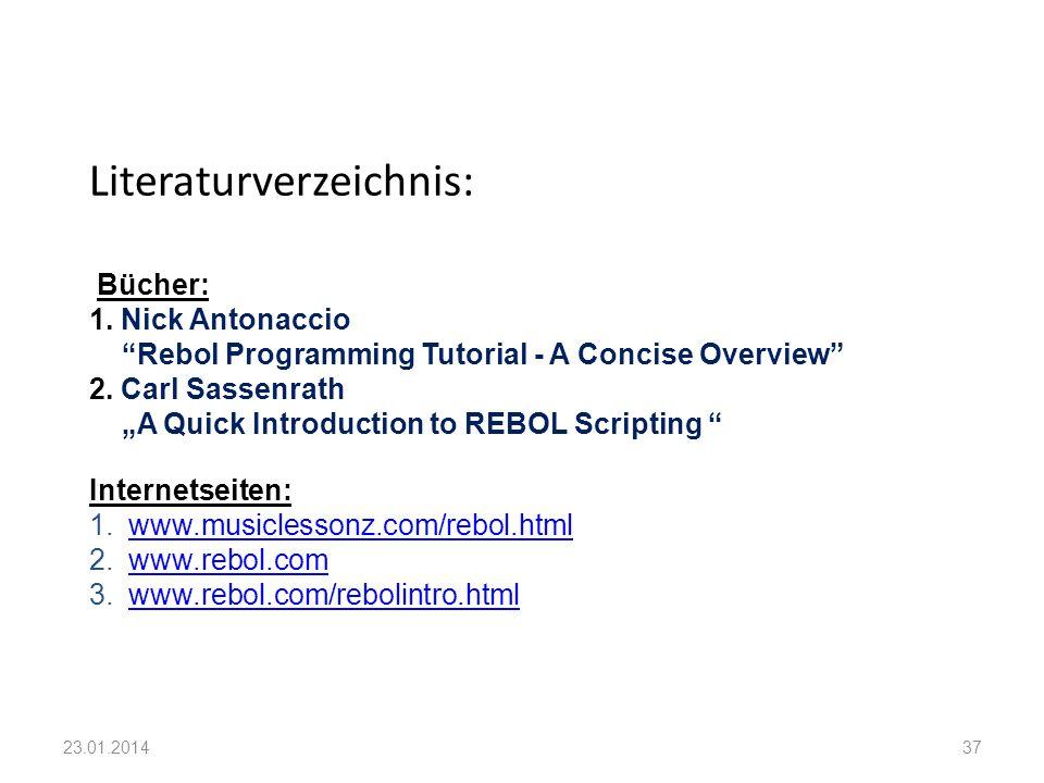 Bücher: 1. Nick Antonaccio Rebol Programming Tutorial - A Concise Overview 2. Carl Sassenrath A Quick Introduction to REBOL Scripting Internetseiten: