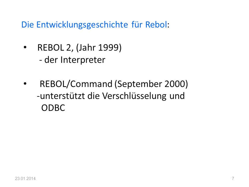 Die Entwicklungsgeschichte für Rebol: REBOL 2, (Jahr 1999) - der Interpreter REBOL/Command (September 2000) -unterstützt die Verschlüsselung und ODBC