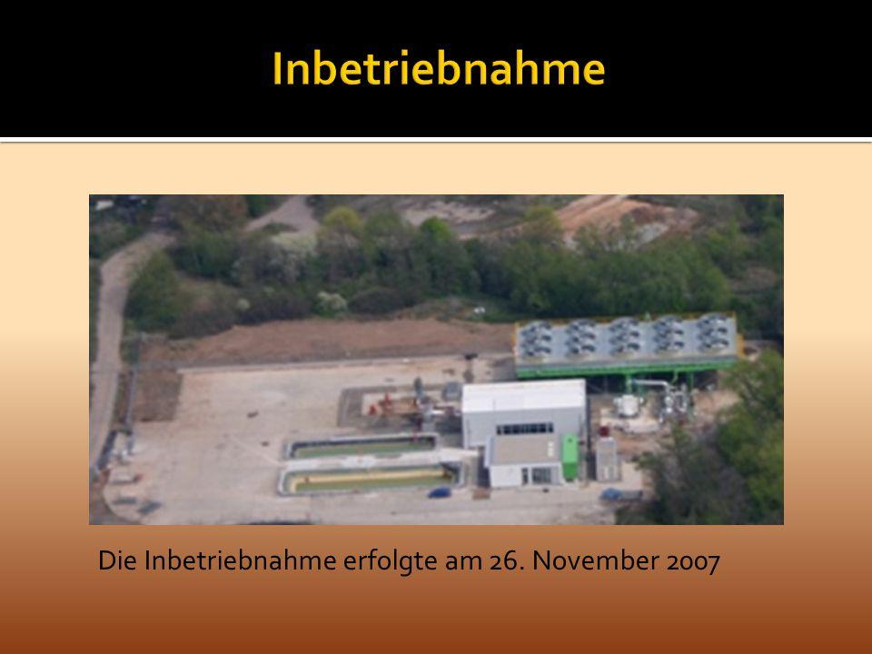 Die Inbetriebnahme erfolgte am 26. November 2007
