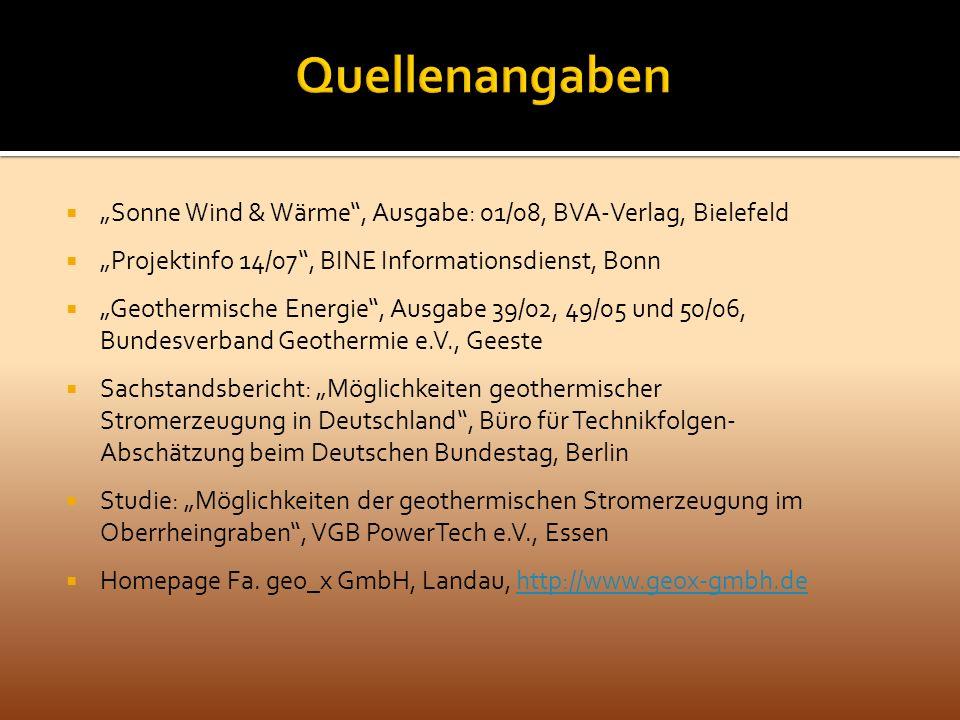 Sonne Wind & Wärme, Ausgabe: 01/08, BVA-Verlag, Bielefeld Projektinfo 14/07, BINE Informationsdienst, Bonn Geothermische Energie, Ausgabe 39/02, 49/05