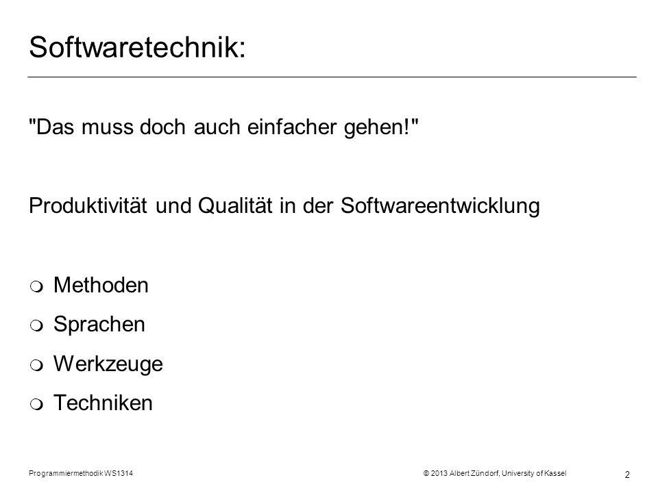 Programmiermethodik WS1314 © 2013 Albert Zündorf, University of Kassel 13 Modellierung: Kernkompetenz der Informatik Reale Welt Computer Vorstellung konto42: A.