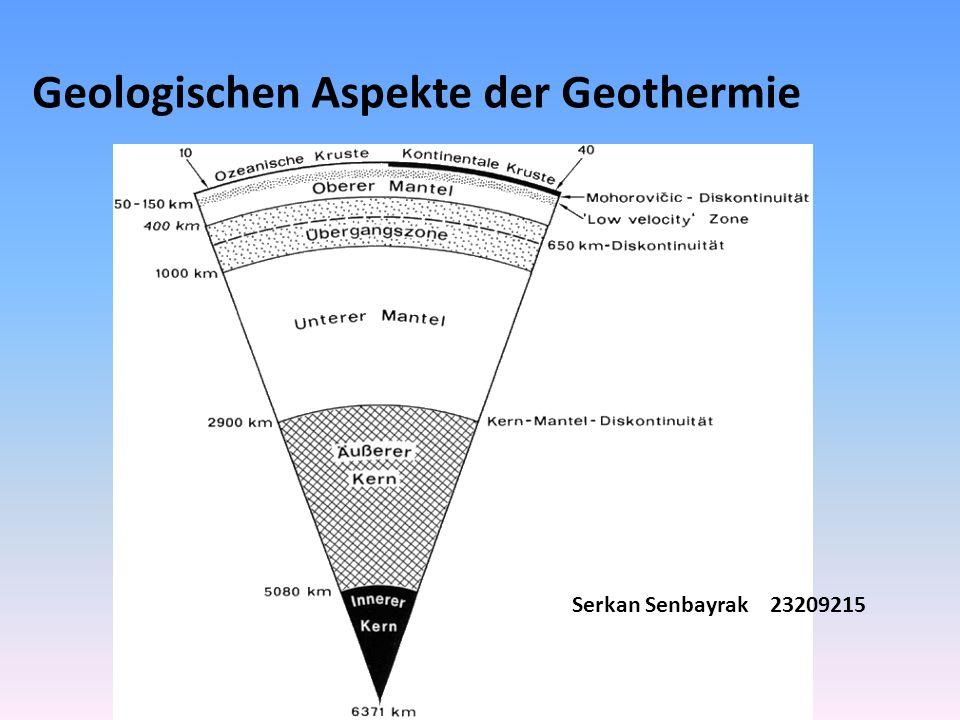 Geologischen Aspekte der Geothermie Serkan Senbayrak 23209215