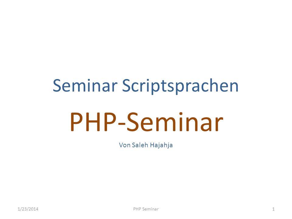 Operatoren Vergleich-Operatoren für den Vergleich von zwei Daten: Quelle: www.php.net 1/23/2014PHP Seminar12