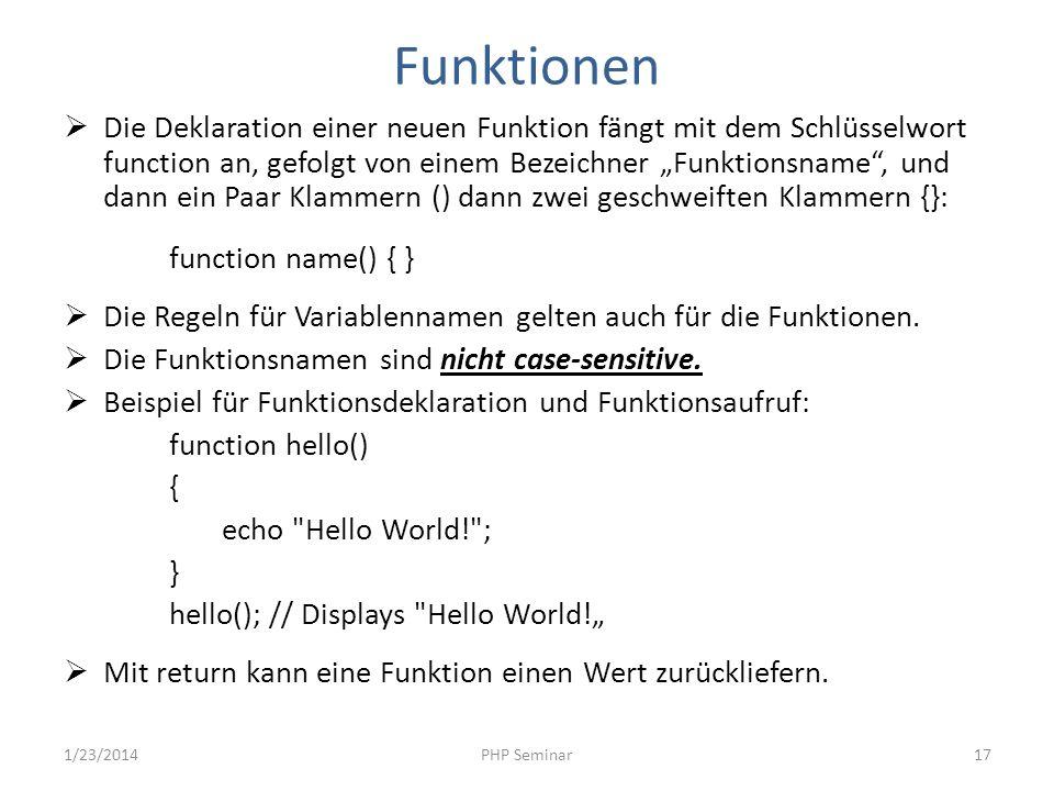 Funktionen Die Deklaration einer neuen Funktion fängt mit dem Schlüsselwort function an, gefolgt von einem Bezeichner Funktionsname, und dann ein Paar