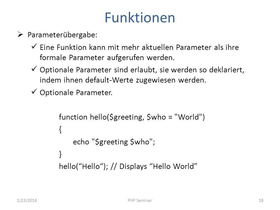 Funktionen Parameterübergabe: Eine Funktion kann mit mehr aktuellen Parameter als ihre formale Parameter aufgerufen werden. Optionale Parameter sind e