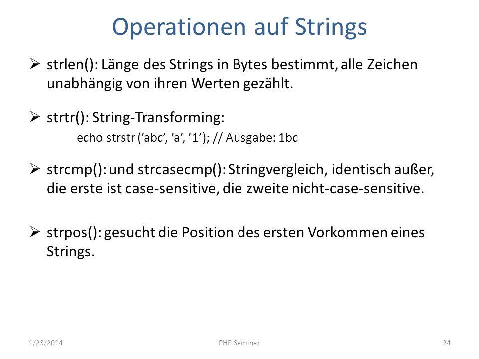 Operationen auf Strings strlen(): Länge des Strings in Bytes bestimmt, alle Zeichen unabhängig von ihren Werten gezählt. strtr(): String-Transforming: