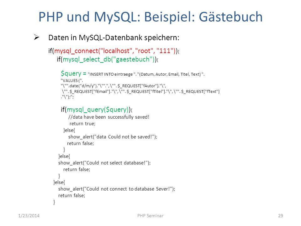 PHP und MySQL: Beispiel: Gästebuch Daten in MySQL-Datenbank speichern: if(mysql_connect(