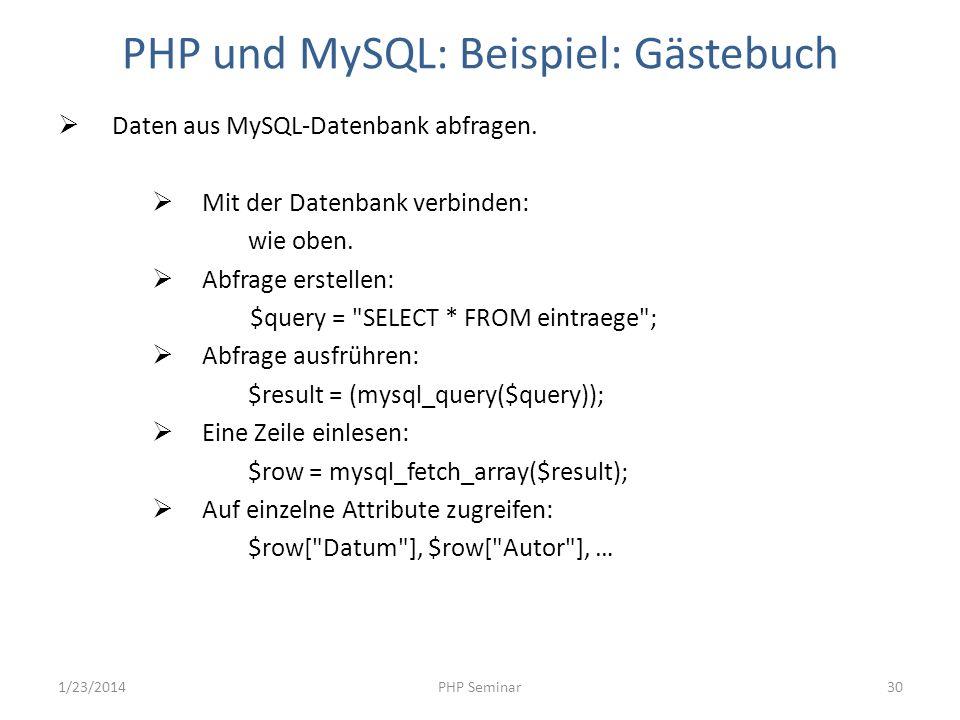 PHP und MySQL: Beispiel: Gästebuch Daten aus MySQL-Datenbank abfragen. Mit der Datenbank verbinden: wie oben. Abfrage erstellen: $query =
