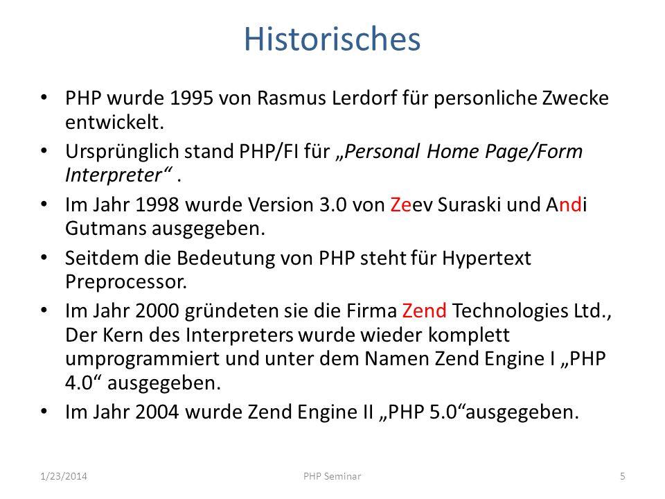 Historisches PHP wurde 1995 von Rasmus Lerdorf für personliche Zwecke entwickelt. Ursprünglich stand PHP/FI für Personal Home Page/Form Interpreter. I