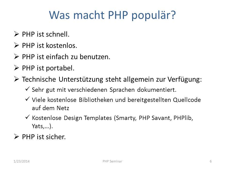 Was macht PHP populär? PHP ist schnell. PHP ist kostenlos. PHP ist einfach zu benutzen. PHP ist portabel. Technische Unterstützung steht allgemein zur