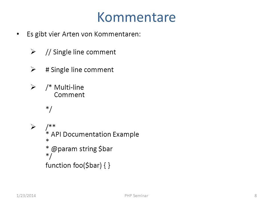 Kommentare Es gibt vier Arten von Kommentaren: // Single line comment # Single line comment /* Multi-line Comment */ /** * API Documentation Example *