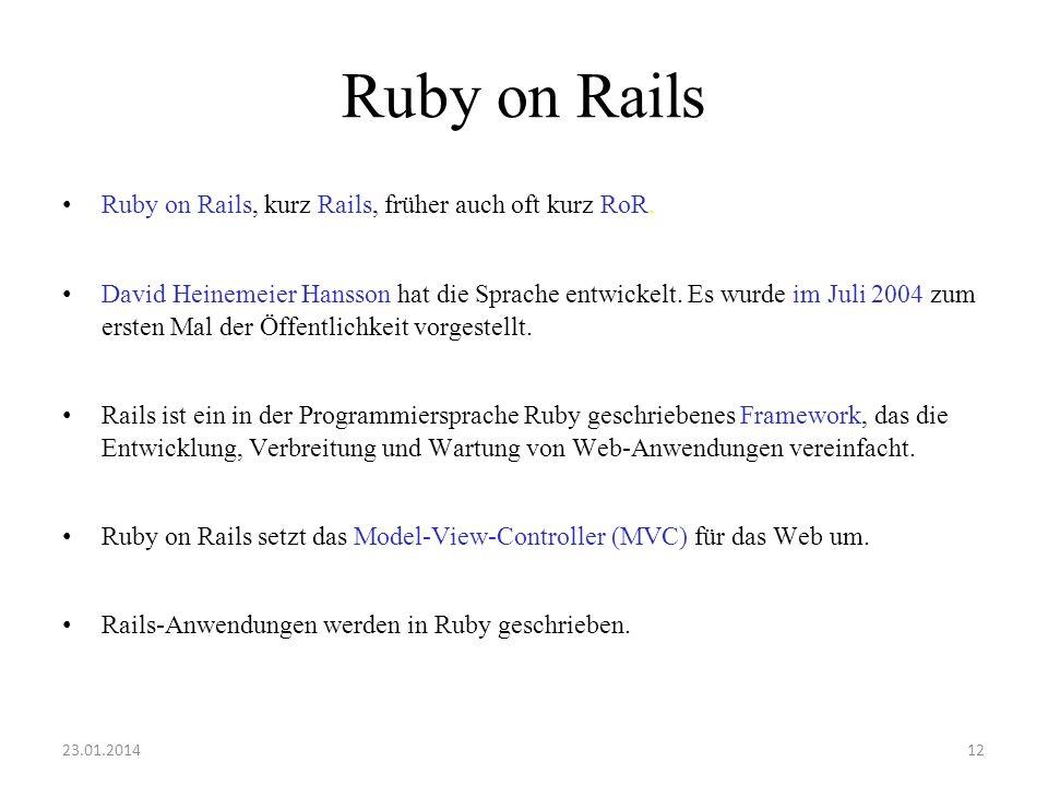 Ruby on Rails Ruby on Rails, kurz Rails, früher auch oft kurz RoR. David Heinemeier Hansson hat die Sprache entwickelt. Es wurde im Juli 2004 zum erst