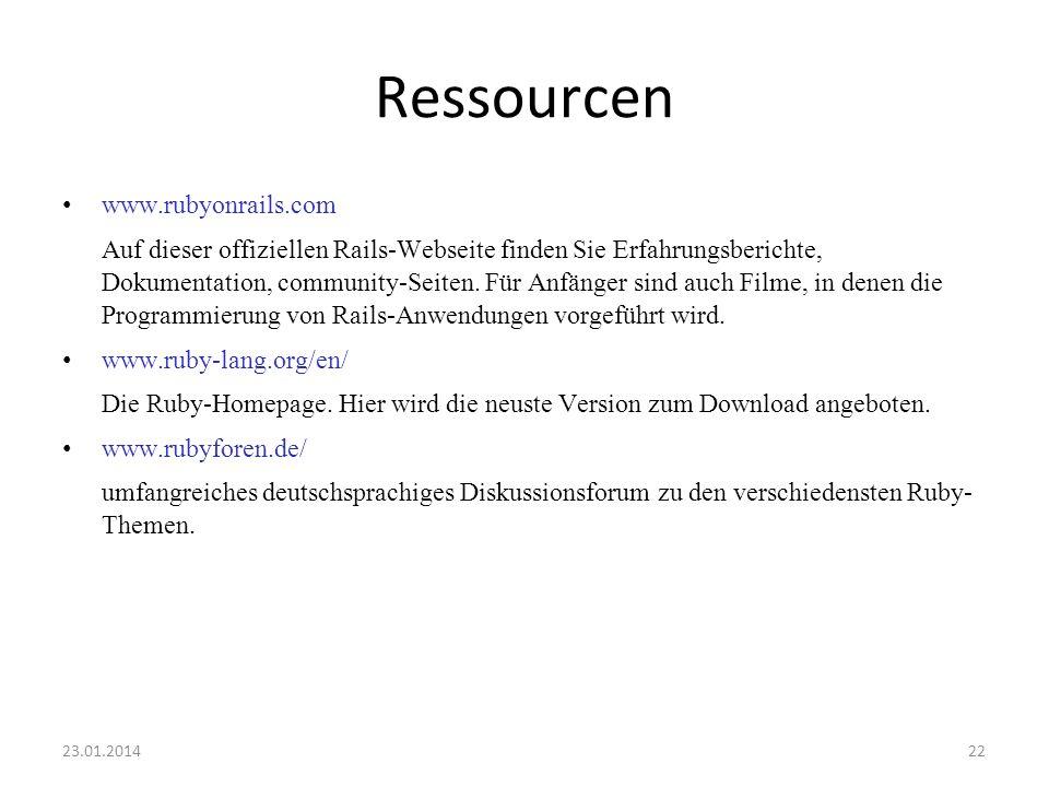 Ressourcen www.rubyonrails.com Auf dieser offiziellen Rails-Webseite finden Sie Erfahrungsberichte, Dokumentation, community-Seiten. Für Anfänger sind