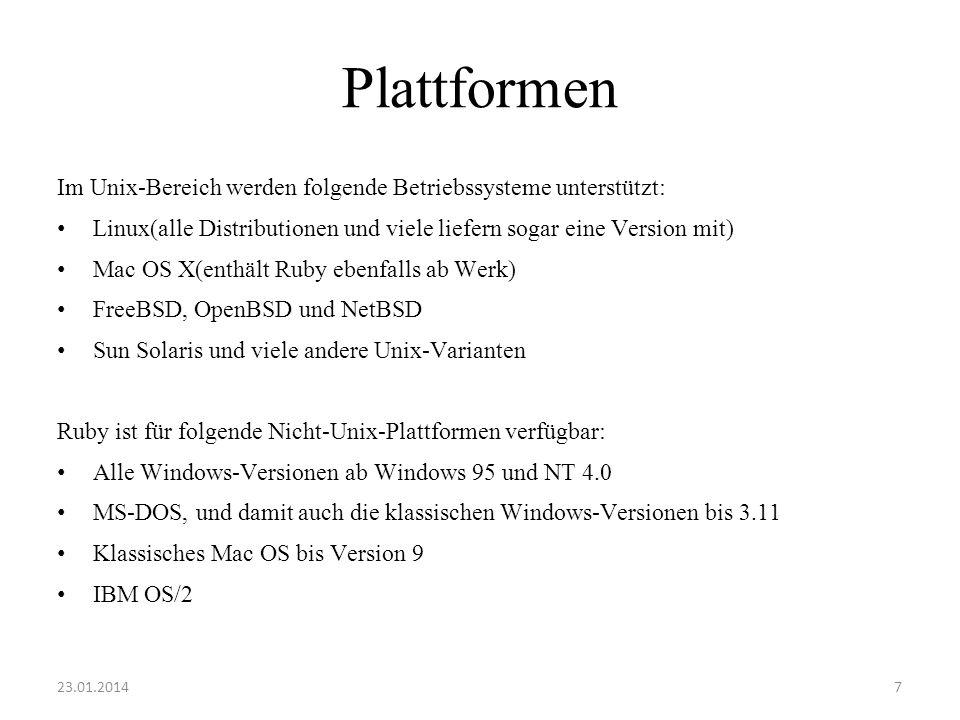 Plattformen Im Unix-Bereich werden folgende Betriebssysteme unterstützt: Linux(alle Distributionen und viele liefern sogar eine Version mit) Mac OS X(