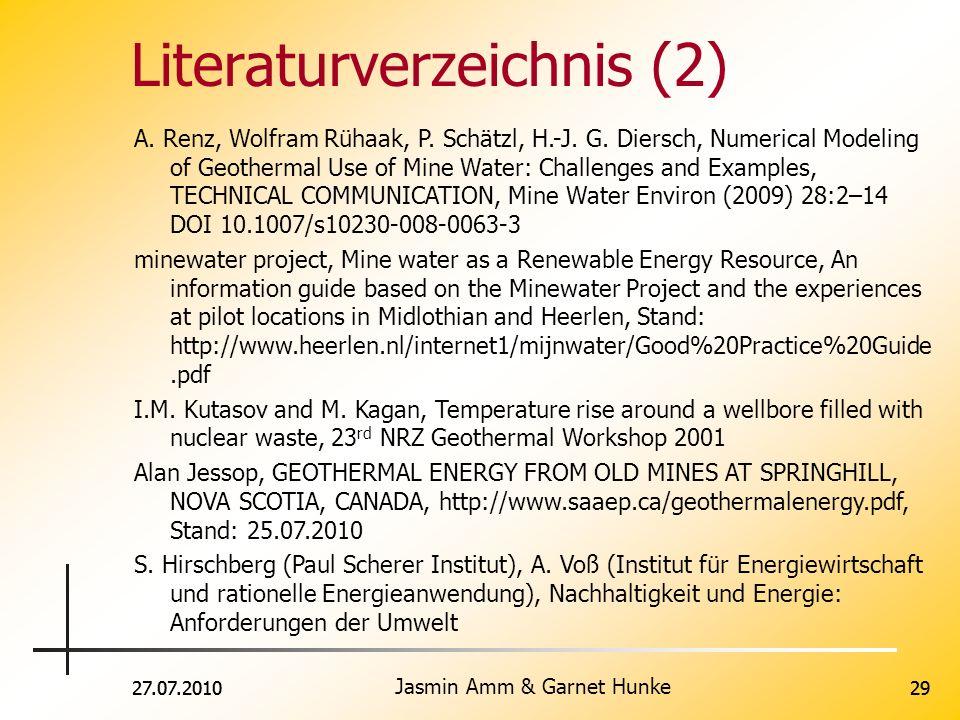 27.07.2010 Jasmin Amm & Garnet Hunke 2927.07.201029 Literaturverzeichnis (2) A. Renz, Wolfram Rühaak, P. Schätzl, H.-J. G. Diersch, Numerical Modeling