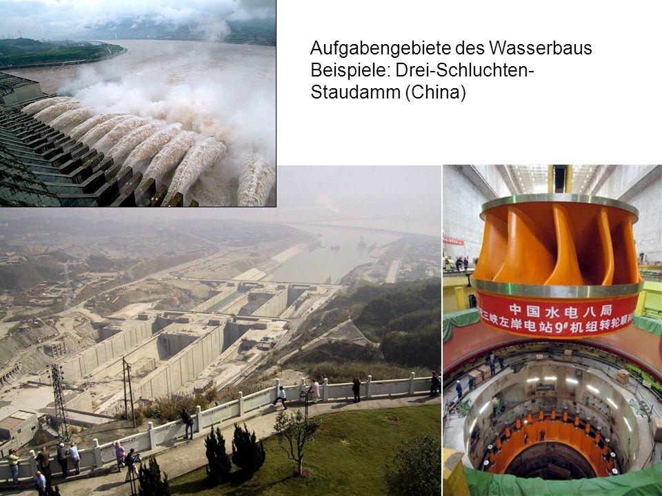 Aufgabengebiete des Wasserbaus Beispiele: Drei-Schluchten- Staudamm (China)