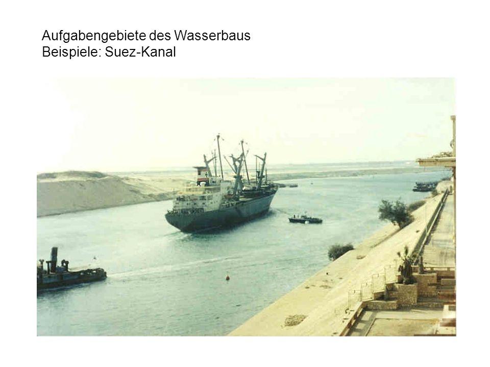 Aufgabengebiete des Wasserbaus Beispiele: Suez-Kanal