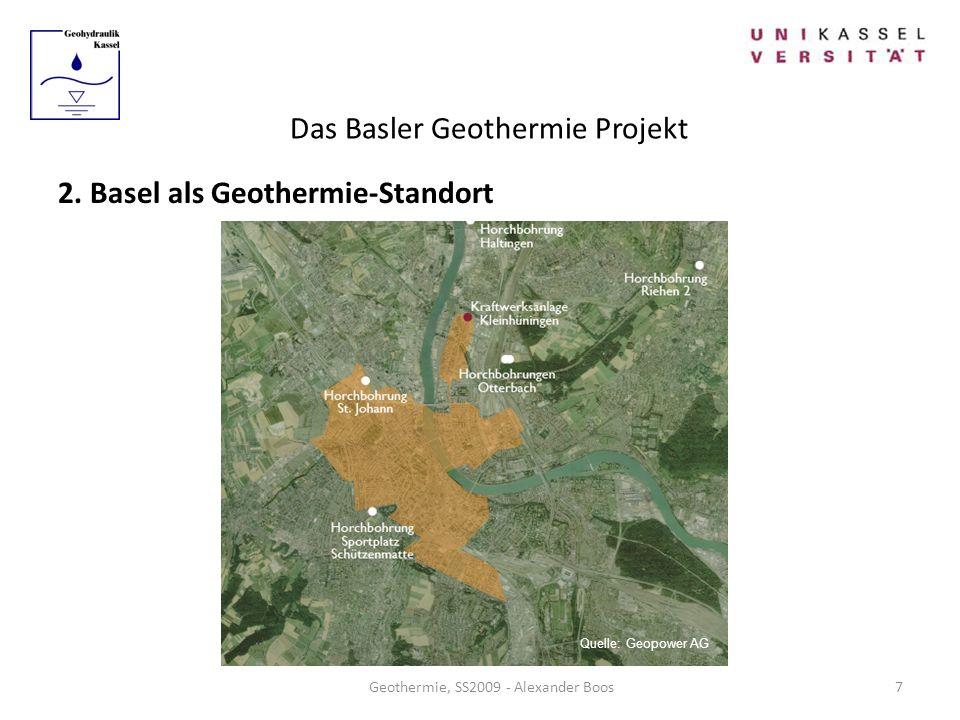 Das Basler Geothermie Projekt Geothermie, SS2009 - Alexander Boos 2. Basel als Geothermie-Standort 7 Quelle: Geopower AG