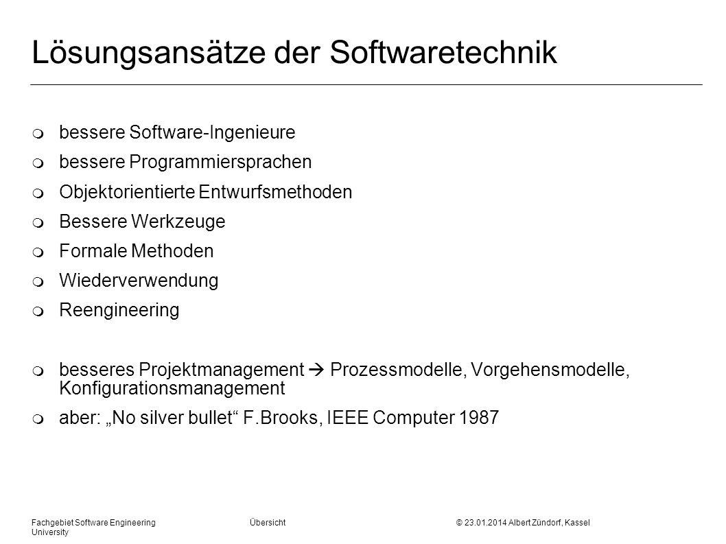 Fachgebiet Software Engineering Übersicht © 23.01.2014 Albert Zündorf, Kassel University Lösungsansätze der Softwaretechnik m bessere Software-Ingenie