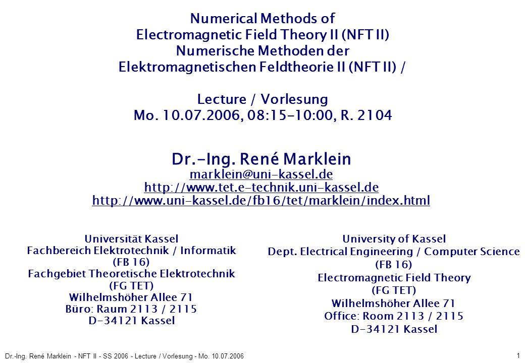 2 Dr.-Ing.René Marklein - NFT II - SS 2006 - Lecture / Vorlesung - Mo.
