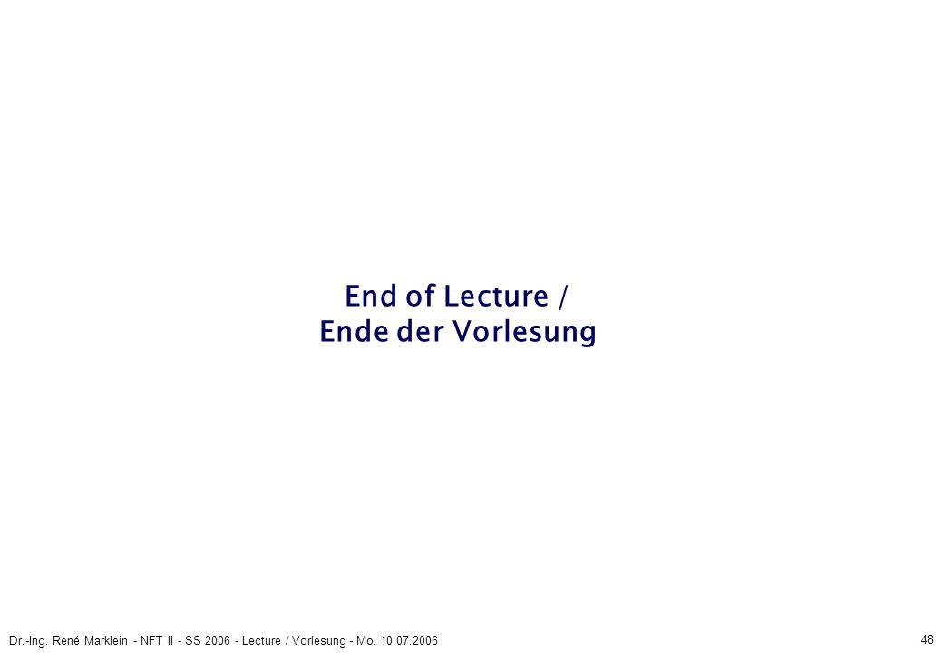 48 Dr.-Ing. René Marklein - NFT II - SS 2006 - Lecture / Vorlesung - Mo.