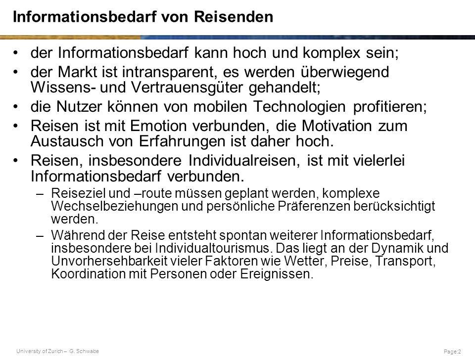 University of Zurich – G. Schwabe Page:2 Informationsbedarf von Reisenden der Informationsbedarf kann hoch und komplex sein; der Markt ist intranspare