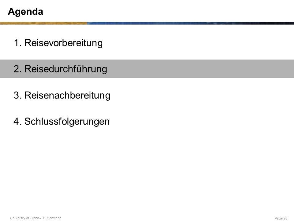 University of Zurich – G. Schwabe Page:28 Agenda 1. Reisevorbereitung 2. Reisedurchführung 3. Reisenachbereitung 4. Schlussfolgerungen