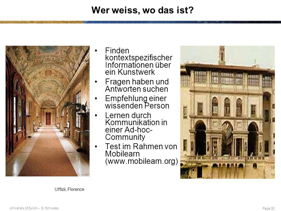 University of Zurich – G. Schwabe Page:32 Wer weiss, wo das ist? Finden kontextspezifischer Informationen über ein Kunstwerk Fragen haben und Antworte
