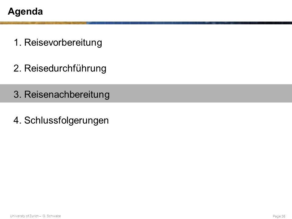 University of Zurich – G. Schwabe Page:35 Agenda 1. Reisevorbereitung 2. Reisedurchführung 3. Reisenachbereitung 4. Schlussfolgerungen