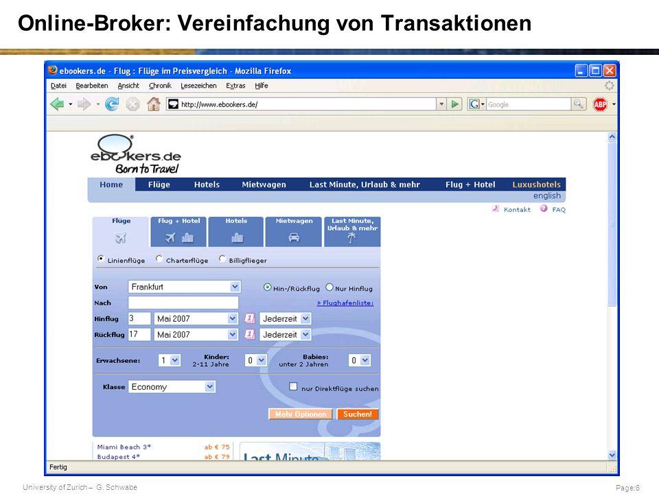 University of Zurich – G. Schwabe Page:6 Online-Broker: Vereinfachung von Transaktionen