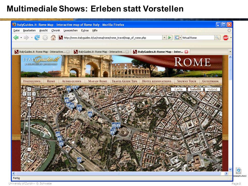 University of Zurich – G. Schwabe Page:8 Multimediale Shows: Erleben statt Vorstellen