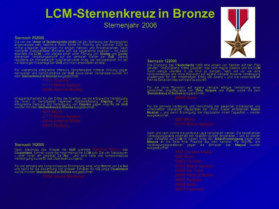 LCM-Sternenkreuz in Bronze Sternenjahr 2006 Sternzeit 092006 Die von der Union of Borderworlds (UoB) bei der Sicherung der Borderworlds angewendete sehr restriktive Politik führte im Frühling und Sommer 2006 zu immer grösseren Spannungen mit einigen Händler- und Piratenallianzen.