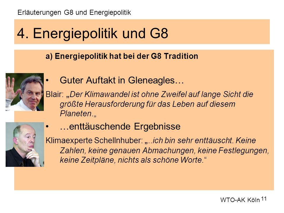 11 4. Energiepolitik und G8 a) Energiepolitik hat bei der G8 Tradition Guter Auftakt in Gleneagles… Blair: Der Klimawandel ist ohne Zweifel auf lange
