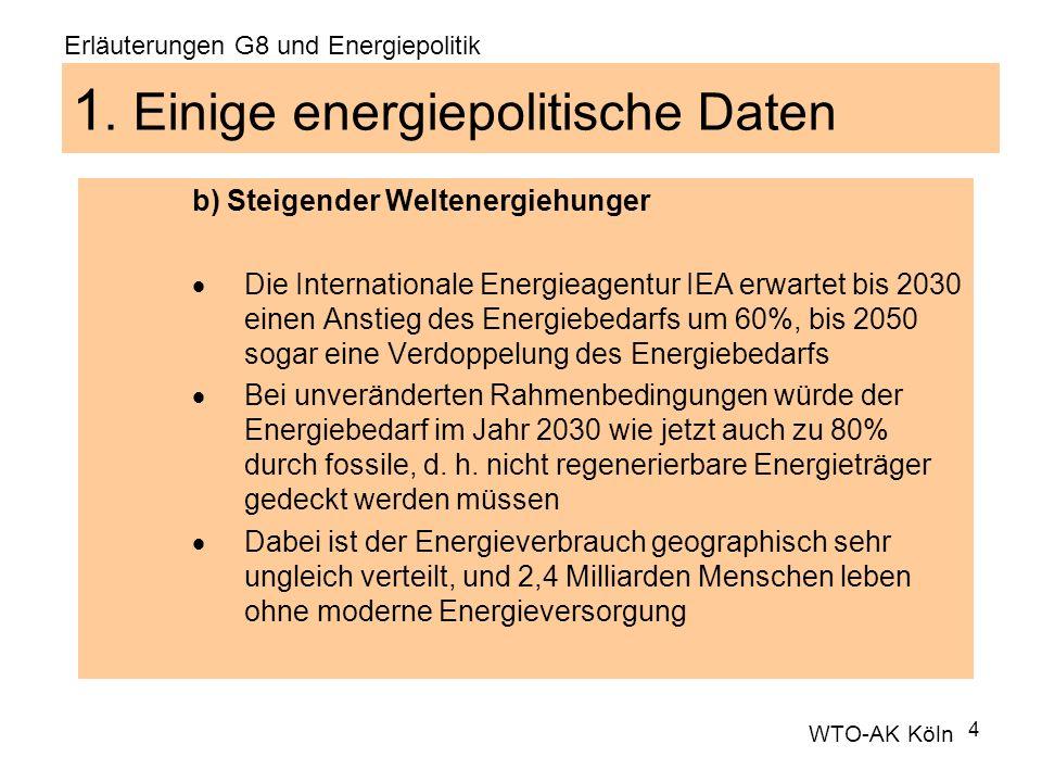 4 1. Einige energiepolitische Daten b) Steigender Weltenergiehunger Die Internationale Energieagentur IEA erwartet bis 2030 einen Anstieg des Energieb