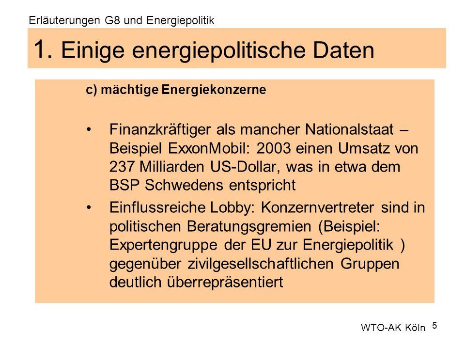 5 1. Einige energiepolitische Daten c) mächtige Energiekonzerne Finanzkräftiger als mancher Nationalstaat – Beispiel ExxonMobil: 2003 einen Umsatz von