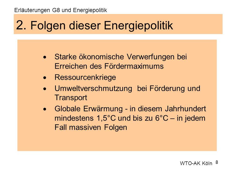 8 2. Folgen dieser Energiepolitik Starke ökonomische Verwerfungen bei Erreichen des Fördermaximums Ressourcenkriege Umweltverschmutzung bei Förderung