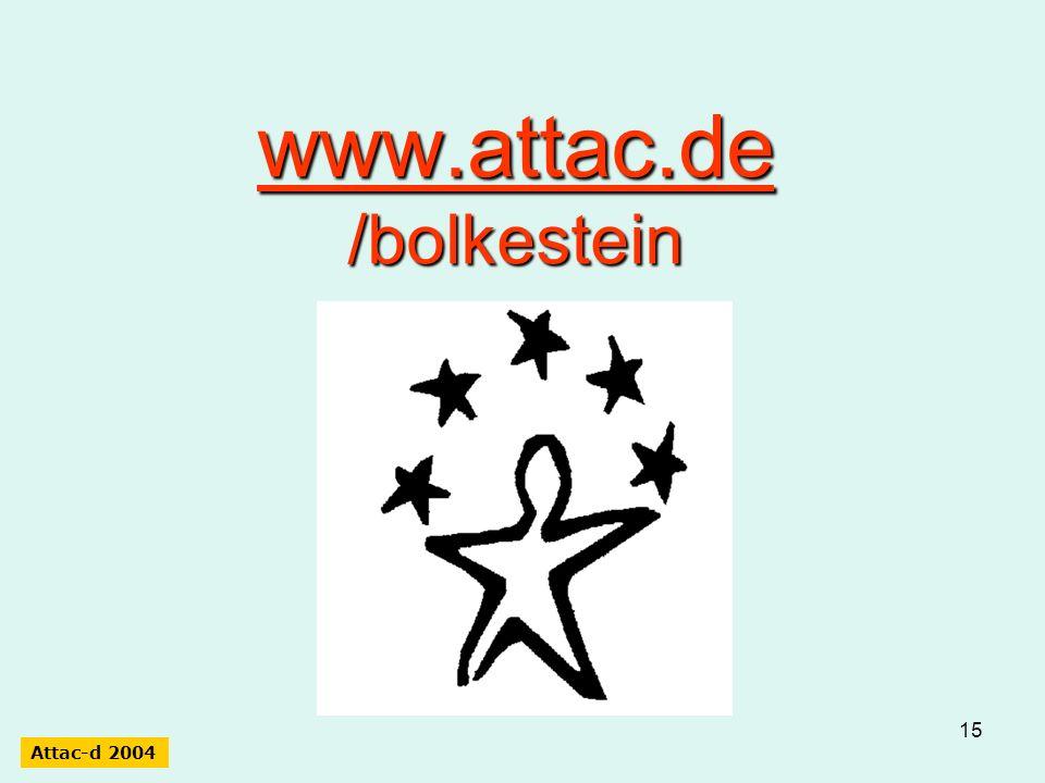 15 www.attac.de /bolkestein Attac-d 2004