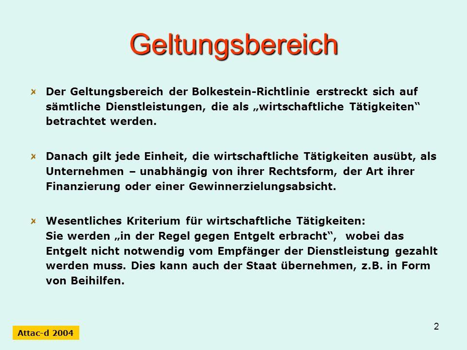 2 Geltungsbereich Der Geltungsbereich der Bolkestein-Richtlinie erstreckt sich auf sämtliche Dienstleistungen, die als wirtschaftliche Tätigkeiten bet