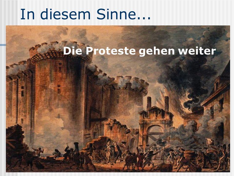In diesem Sinne... Die Proteste gehen weiter