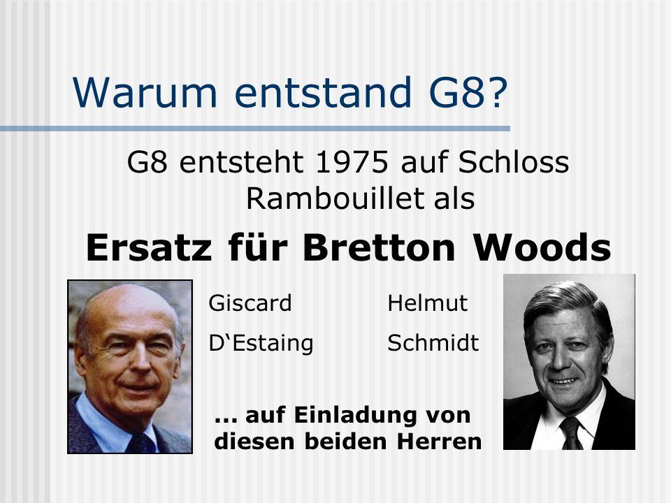 Warum entstand G8.