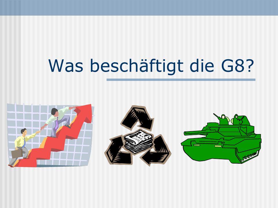 Was beschäftigt die G8?