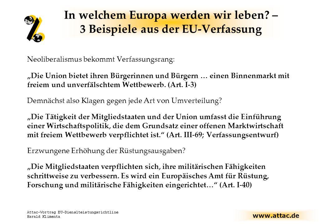 www.attac.de Attac-Vortrag EU-Dienslteistungsrichtline Harald Klimenta In welchem Europa werden wir leben.