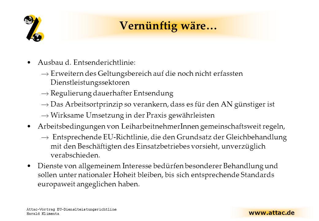 www.attac.de Attac-Vortrag EU-Dienslteistungsrichtline Harald Klimenta Vernünftig wäre… Ausbau d.