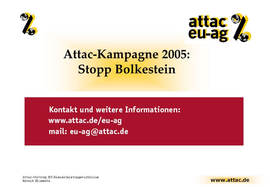 www.attac.de Attac-Vortrag EU-Dienslteistungsrichtline Harald Klimenta Attac-Kampagne 2005: Stopp Bolkestein